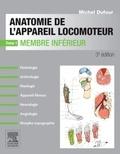 Michel Dufour - Anatomie de l'appareil locomoteur - Tome 1 : Membre inférieur.
