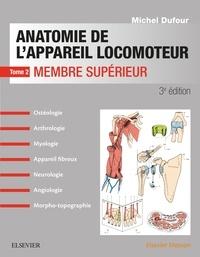 Michel Dufour - Anatomie de l'appareil locomoteur - Tome 2 : Membre supérieur.