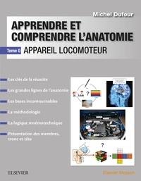 Michel Dufour - Apprendre et comprendre l'anatomie - Tome 0, Appareil locomoteur.