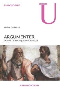Michel Dufour - Argumenter - Cours de logique informelle.