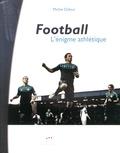Michel Dufour - Football : l'énigme athlétique.