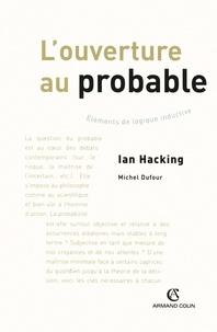 Michel Dufour et Ian Hacking - L'ouverture au probable.
