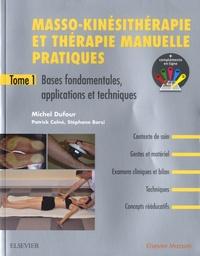 Michel Dufour - Masso-kinésithérapie et thérapie manuelle pratiques - Tome 1, Bases fondamentales, applications et techniques + compléments en ligne.