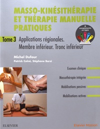 Masso-kinésitherapie et thérapie manuelle pratiques - Tome 3, Applications régionales, membre inférieur, tronc inférieur.pdf