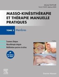 Michel Dufour - Masso-kinésithérapie et thérapie manuelle pratiques - Tome 2, Membres.