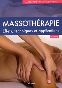 Michel Dufour et Patrick Colné - Massothérapie - Effets, techniques et applications.