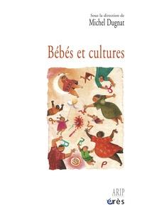 Michel Dugnat - Bébés et cultures.