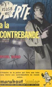 Michel Duino et E. Aidans - Alerte à la contrebande.