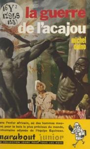 Michel Duino et Dino Attanasio - La guerre de l'acajou.