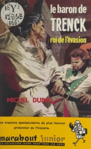 Michel Duino et Dino Attanasio - Le baron de Trenck - Roi de l'évasion.