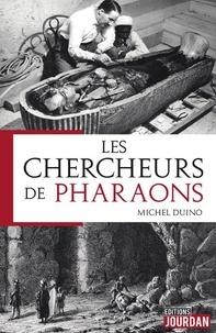 Michel Duino - Les chercheurs de pharaons.