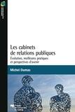 Michel Dumas - Les cabinets de relations publiques - Évolution, meilleures pratiques et perspectives d'avenir.