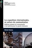 Michel Dumas - Les expositions internationales, un univers de communication - Meilleures pratiques de communication et de marketing pour les grands événements.