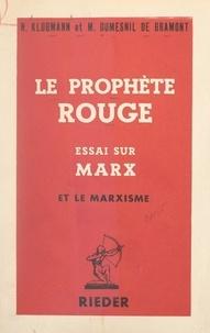 Michel Dumesnil de Gramont et N. Klugmann - Le prophète rouge - Essai sur Marx et le marxisme.