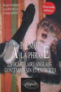 Michel Dumong et Jean Pouvelle - Du mot à la phrase - Vocabulaire anglais contemporain et exercices.