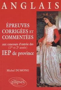 Michel Dumong - Epreuves corrigées et commentées d'anglais aux concours d'entrée des IEP de province.