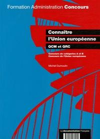 Michel Dumoulin - Connaître l'Union européenne - QCM et QRC, concours de catégorie A et B et concours de la fonction publique européenne.
