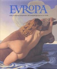 Michel Dumoulin et  Collectif - Europa - L'idée et l'identité européennes, de l'Antiquité grecque au XXIème siècle.