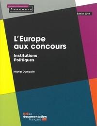 Michel Dumoulin - L'Europe aux concours - Institutions politiques.