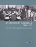 Michel Dumoulin - La Commission européenne (1958-1972) - Histoire et mémoires d'une institution.
