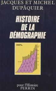 Michel Dupâquier et Jacques Dupâquier - Histoire de la démographie - La statistique de la population des origines à 1914.