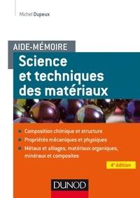 Michel Dupeux - Aide-mémoire - Science et génie des matériaux - 4e éd..