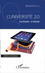 Michel Dupeux - L'université 2.0 - La réussir, y réussir.