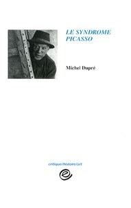 Michel Dupré - Le syndrome Picasso - 32 études.
