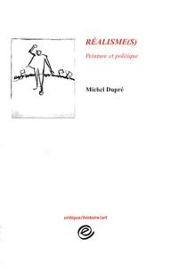 Michel Dupré - Réalisme(s) - Peinture et politique.