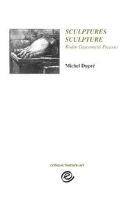 Michel Dupré - Sculptures, sculpture - Rodin, Giacometti, Picasso.