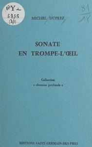 Michel Duprez - Sonate en trompe-l'œil.