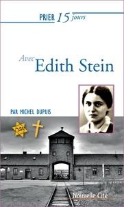 Michel Dupuis - Prier 15 jours avec Edith Stein.