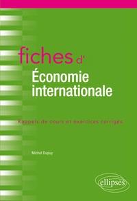 Michel Dupuy - Fiches d'économie internationale - Rappels de cours et exercices corrigés.