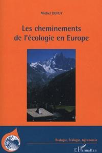 Michel Dupuy - Les cheminements de l'écologie en Europe - Une histoire de la diffusion de l'écologie au miroir de la forêt, 1880-1980.