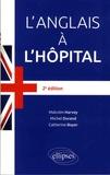 Michel Durand et Malcolm Harvey - L'anglais à l'hôpital.