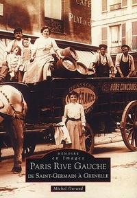Michel Durand - Paris rive gauche - De Saint-Germain à Grenelle.