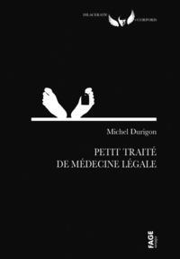 Michel Durigon - Petit traité de médecine légale.