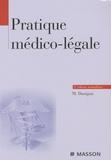 Michel Durigon - Pratique médico-légale.