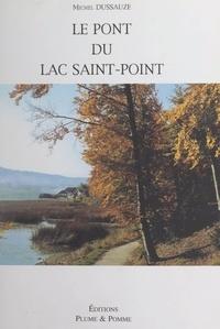 Michel Dussauze - Le pont du lac Saint-Point.