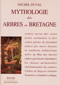 Michel Duval - Mythologie des arbres de Bretagne.
