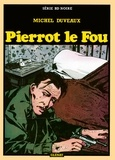 Michel Duveaux - Pierrot le fou - Patrimoine Glénat 70.