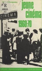 Michel Duvigneau - Jeune cinéma, 1960-1970.