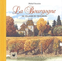 Michel Duvoisin - La Bourgogne - De villages en vignobles.