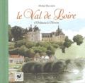 Michel Duvoisin - Le Val de Loire d'Orléans à Chinon.