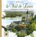 Michel Duvoisin - Le Val de Loire - De Saumur à Saint-Nazaire.