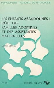 Michel Duyme - Les enfants abandonnés : rôle des familles adoptives et des assistantes maternelles.