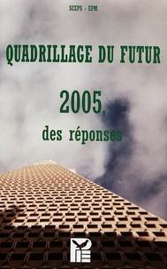 Michel ed Buisseret - Quadrillage du futur - 2005, des réponses- Résultat du travail de plusieurs groupes de réflexion réunis par SCEPS et l'EPM.