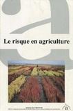 Michel Eldin et  Collectif - Le Risque en agriculture.