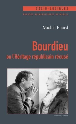 Bourdieu ou l'Héritage républicain récusé