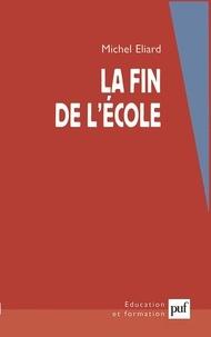Michel Eliard - La fin de l'école.